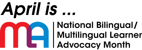 Banner for April is National Bilingual/Multilingual Learner Advocacy Month